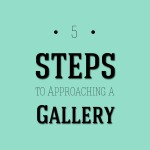 5 Tips, How-to, Applying to a Gallery, Gallery, Business Advice,
